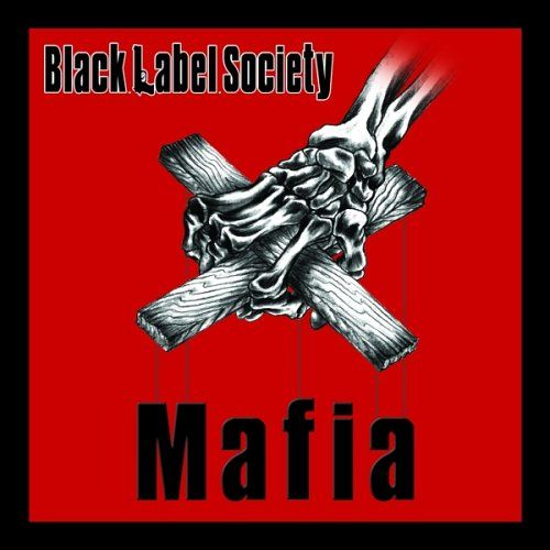 BLACK LABEL SOCIETY - MAFIA (2005)