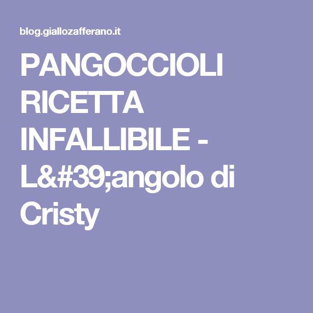 PANGOCCIOLI RICETTA INFALLIBILE - L'angolo di Cristy