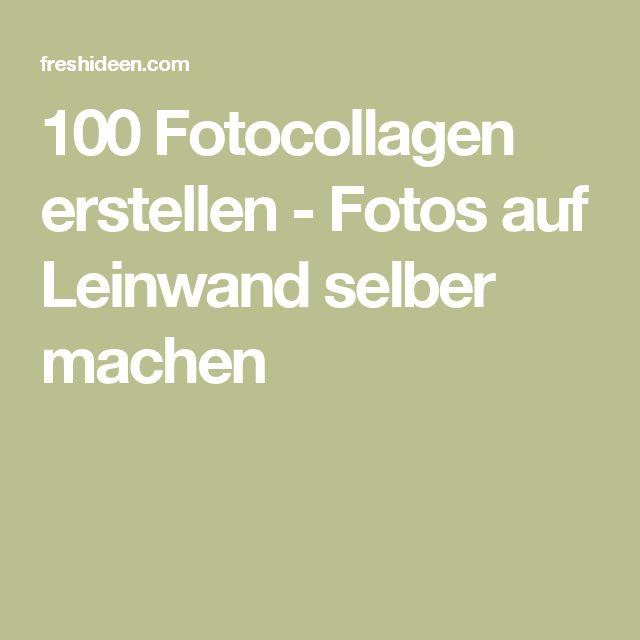 100 fotocollagen erstellen fotos auf leinwand selber machen zuk nftige projekte leinwand - Leinwand fotocollage erstellen ...