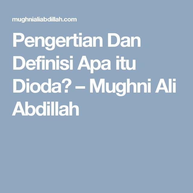Pengertian Dan Definisi Apa itu Dioda? – Mughni Ali Abdillah