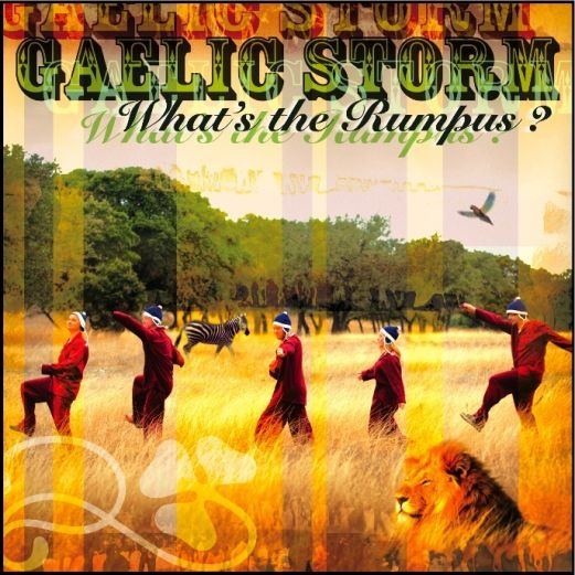 Gaelic Storm:  What's the Rumpus?