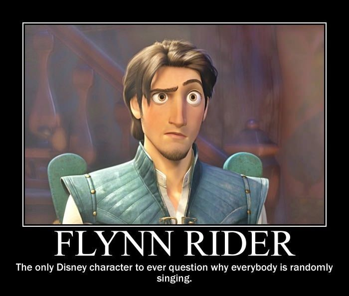 designer fine jewelry Flynn Rider The only Disney character to ever question why everybody is randomly singing hahaha