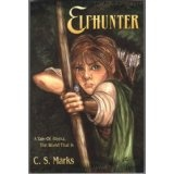 Elfhunter: A Tale Of Alterra, The World That Is (Tales of Alterra, the World that Is.) (Kindle Edition)By C.S. Marks