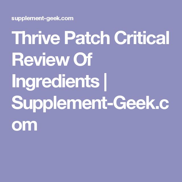 Thrive Patch Critical Review Of Ingredients | Supplement-Geek.com