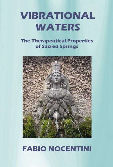 """""""Vibrational Waters. The Therapeutical Properties of Sacred Springs"""". E-book kindle edition, available on Amazon.com, Amazon.co.uk, Amazon.it: http://www.amazon.com/dp/B0084YY0FA Printed edition, paperback, available on Amazon.com, Amazon.co.uk, Amazon.it: www.amazon.com/dp/148024824X"""