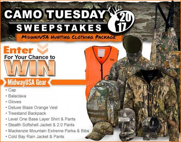 "2017 Camo Tuesday Sweepstakes  Sweepstakes Prize  Enter to Win  One winner will get the following prize package: one (1) MidwayUSA Men's Mackenzie Mountain Extreme Signature Parka (approximate retail value (""ARV""): $249.99) one (1) MidwayUSA Men's Mackenzie Mountain Extreme Signature Bibs (ARV: $249.99) one (1) MidwayUSA Men's Stealth 2.0 Softshell Pants (ARV: $79.99) one (1) MidwayUSA Men's Stealth Softshell Jacket (ARV: $59.99) one (1) MidwayUSA Men's Cold Bay Rain Jacket (ARV: $49.99) one…"