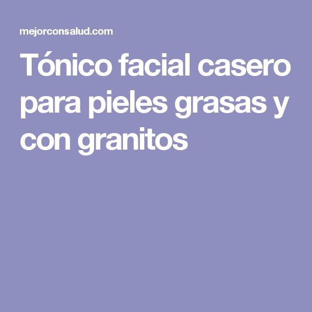 Tónico facial casero para pieles grasas y con granitos