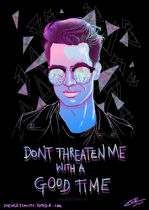 Dont threaten me with a good time // Brendon Urie fan art                                                                                                                                                     More