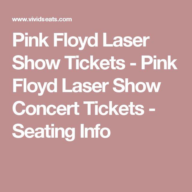 Pink Floyd Laser Show Tickets - Pink Floyd Laser Show Concert Tickets - Seating Info