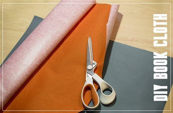 From The Bindery: How To Make Your Own Book Cloth - Cloth Paper Scissors