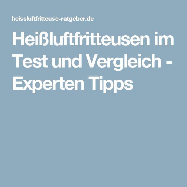 Heißluftfritteusen im Test und Vergleich - Experten Tipps