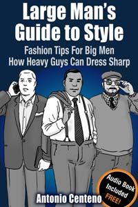 7 Style Tips for Large Men: The Big Man's Guide to Sharp Dressing repinned by www.bluesquareclothing.com