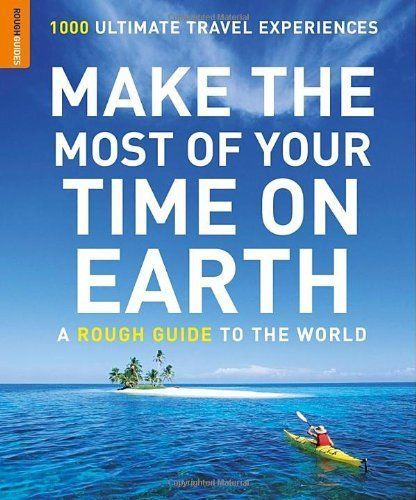 Make The Most Of Your Time On Earth: 1000 Ultimate Travel Experiences de Rough Guides, http://www.amazon.fr/dp/1848365241/ref=cm_sw_r_pi_dp_U3Asrb0B7YXS8