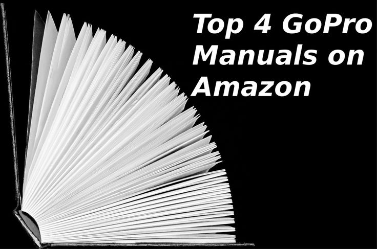 Check out this article going over the top 4 GoPro Manuals on Amazon! thegopromanual.com