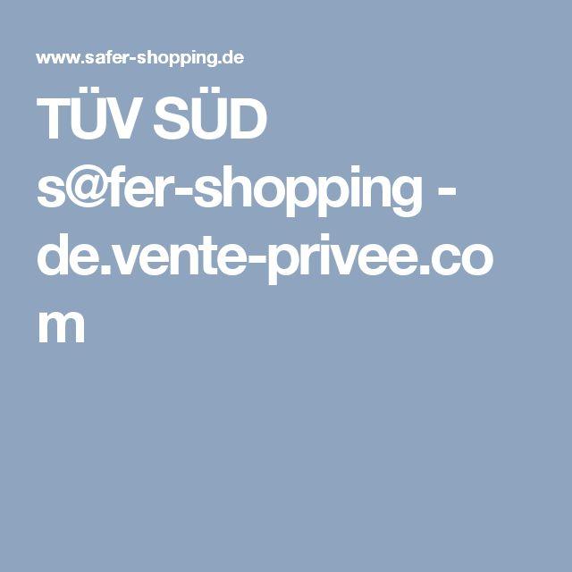TÜV SÜD s@fer-shopping - de.vente-privee.com