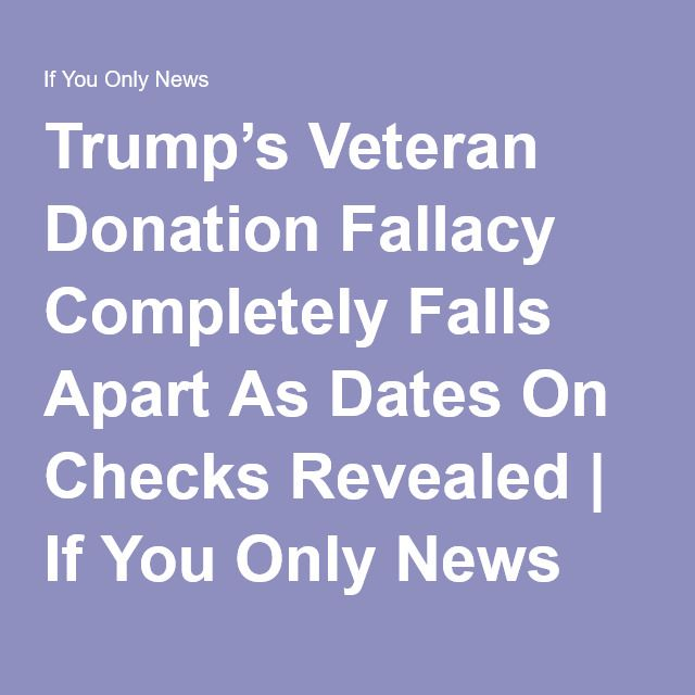 Trump's Veteran Donation Fallacy Completely Falls Apart As Dates On Checks Revealed | If You Only News