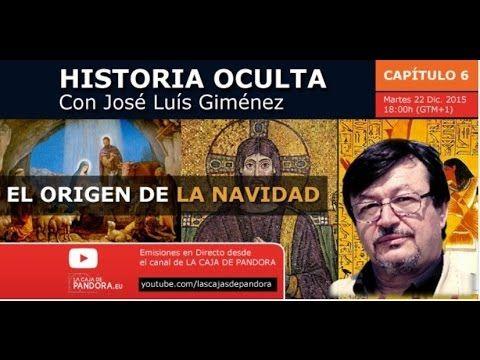 EL ORIGEN DE LA NAVIDAD Historia Oculta Capítulo 6 con José Luís Giménez - YouTube