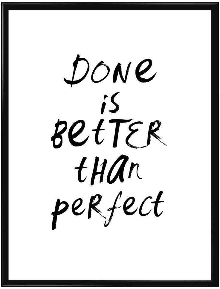 """Motiverande och stärkande budskap i svart text på vit bakgrund. Texten """"Done is…"""
