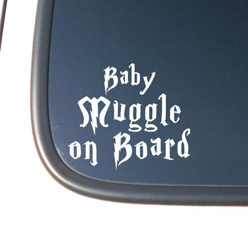"Harry Potter ""Baby Muggle on Board"" Vinyl Car/Truck Decal Sticker. $2.99, via Etsy."