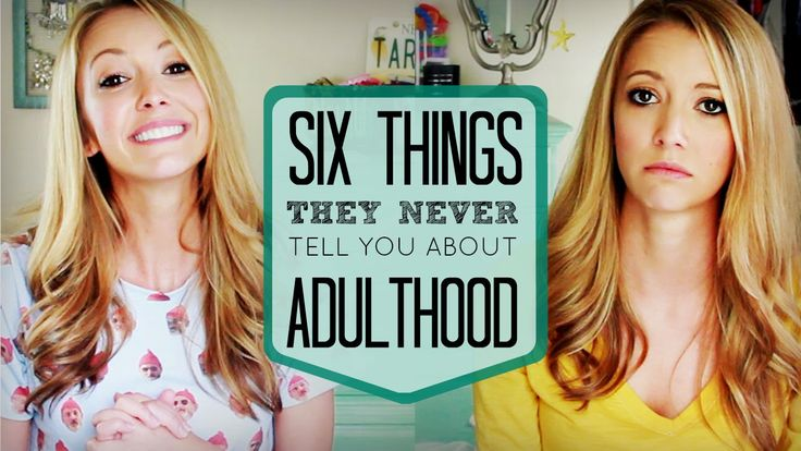 6 Things They NEVER Tell You About Adulthood