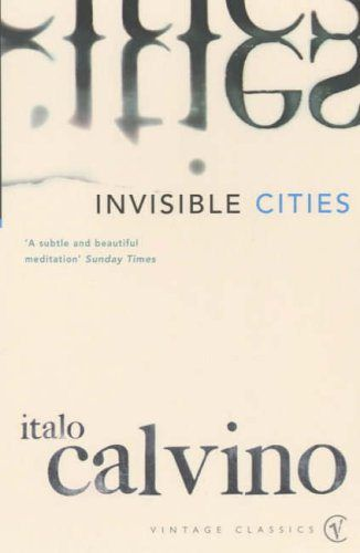 Invisible Cities, Italo Calvino (William Weaver, translator) Calvino was one of those writers who existed on a whole other level. While all his short story collection, Cosmicomics, might not be the best place to start, and you might not want to get wrapped up in all three books from the Our Ancestors trilogy. Start here, get hooked, and go from there.