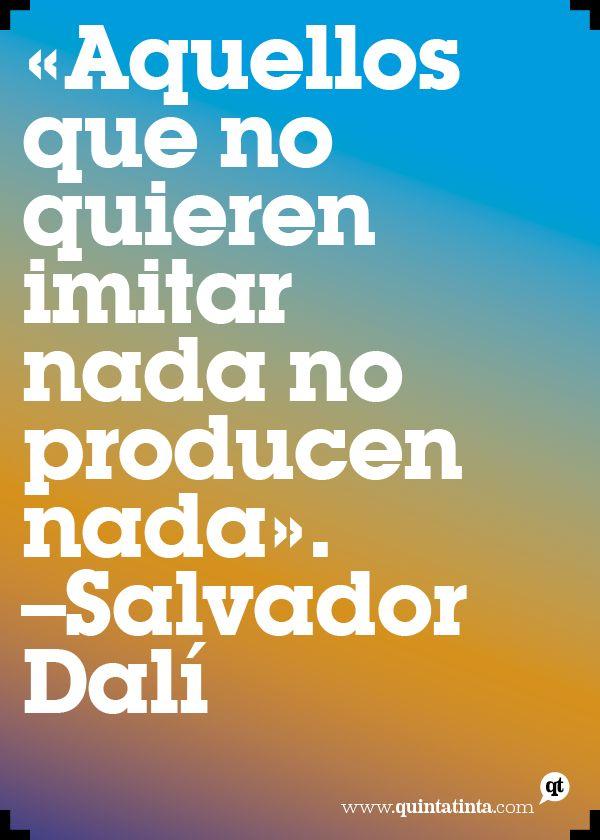 Una frase de Salvador Dalí.