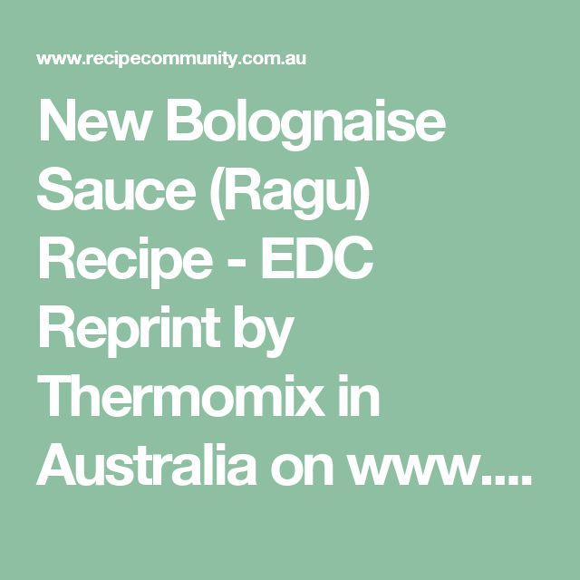 New Bolognaise Sauce (Ragu) Recipe - EDC Reprint by Thermomix in Australia on www.recipecommunity.com.au