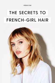 The secret to getting French girl hair