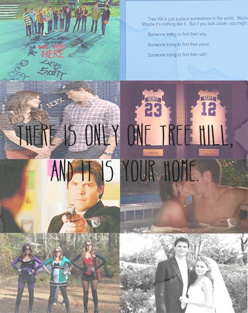There is only one Tree Hill, and it's your home. LOVE this show!