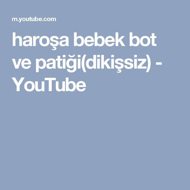 haroşa bebek bot ve patiği(dikişsiz) - YouTube