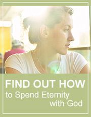 Got Eternal Life? Do you know for sure that you will have eternal life in Heaven with God?