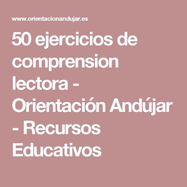 50 ejercicios de comprension lectora - Orientación Andújar - Recursos Educativos