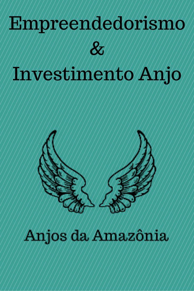Projeto Anjos da Amazônia promovendo o Empreendedorismo e o Investimento Anjo na Amazônia. http://www.anjosdaamazonia.com