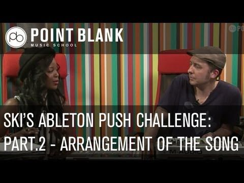 Ski's Ableton Push Challenge: Part 2 - Arranging the track - YouTube