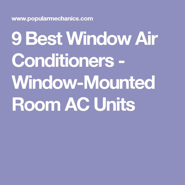 9 Best Window Air Conditioners - Window-Mounted Room AC Units