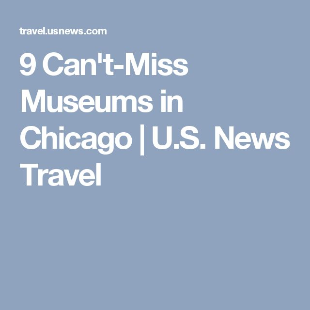 9 Can't-Miss Museums in Chicago | U.S. News Travel