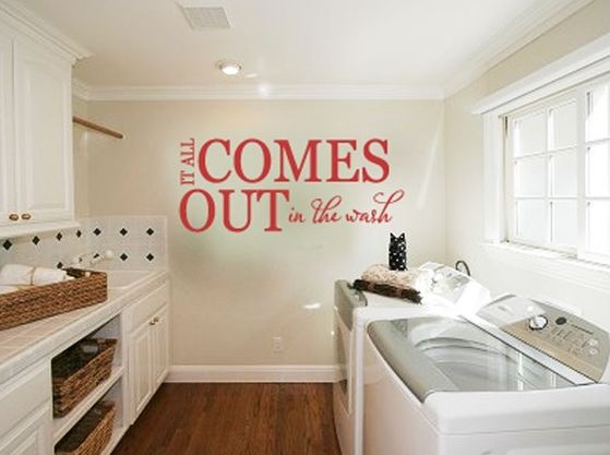 Cute laundry room wall quote.