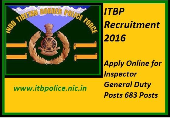 683 Inspector posts -ITBP Recruitment 2016-Pay Scale: PB-2: Rs. 9300-Rs. 34800/-Last date 09 November 2016  Directorate General Indo-Tibetan Border Police Force (ITBP), Ministry of Home Affairs invited applications for recruitment to the posts of Inspector (General Duty), Group 'B' Non Gazetted (Non-Ministerial) on deputation basis and on deputation/re-employment basis for Ex-servicemen.  The eligible candidates can apply to the post through the prescribed format on or before 09 November…