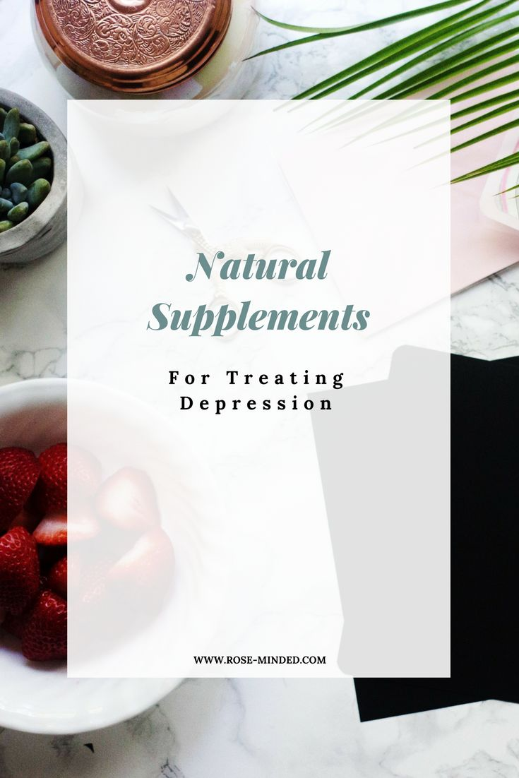Natural Supplements For Treating Depression | Mental Health | Self-Care | Journal Prompts | Rose-Minded | California