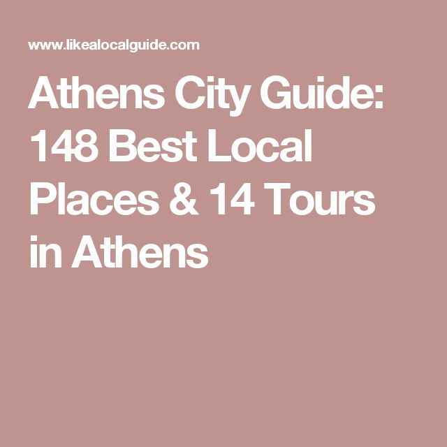 Athens City Guide: 148 Best Local Places & 14 Tours in Athens