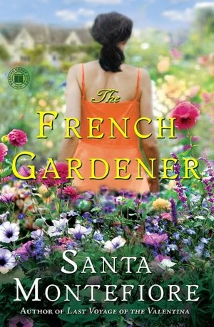 The French Gardener by Santa Montefiore: 'A neglected garden. A cottage that holds a secret. A mysterious Frenchman (handsome, naturally). A family in need of some love. These elements are entwined in this heartwarming novel by the author reviewers consistently compare to Maeve Binchy and Rosamunde Pilcher.'