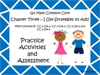 This is the third of my new series of activities. It includes activities for each of the lessons for Go Math Common Core First Grade chapter three. There is also an assessment covering all the skills taught in this chapter.The activities include:Adding in any orderCounting on to addAdding doublesUsing doubles to addIdentifying doubles plus or minus onePracticing the strategiesAdding 10 and moreMaking ten to addUsing making ten to addAdding three numbersUsing addition strategies to solve…