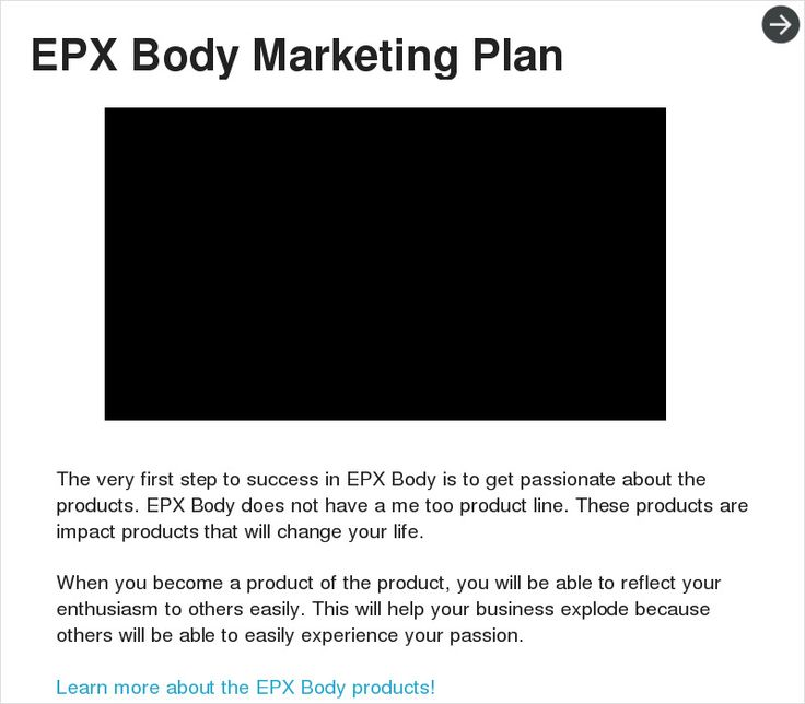 EPX Body Team Marketing Plan  EPX Body is an opportunity where anyone who has drive and determination can see real success. This is our teams EPX Body Marketing Plan.  - made with simplebooklet.com
