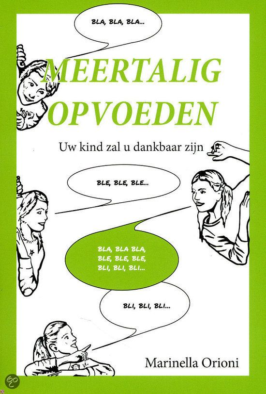 Meertalig opvoeden : uw kind zal u dankbaar zijn - Marinella Orioni - plaatsnr. 803.2 /003 #Meertaligheid