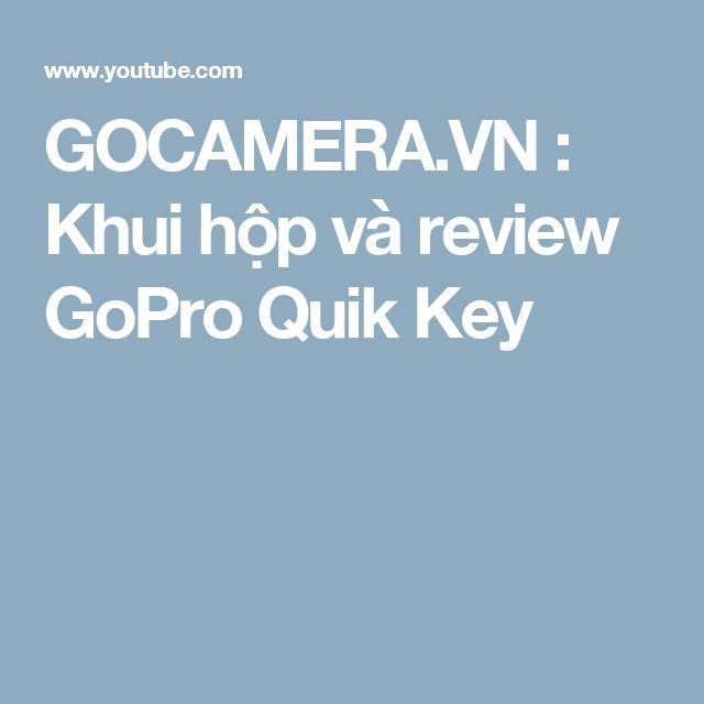 GOCAMERA.VN : Khui hộp và review GoPro Quik Key
