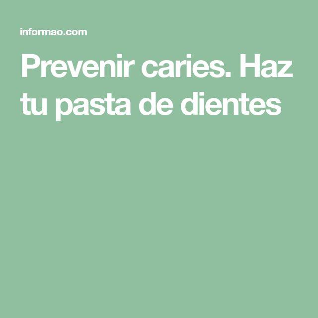 Prevenir caries. Haz tu pasta de dientes