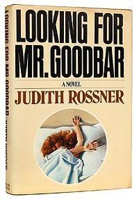 Looking_for_Mr._Goodbar novel - http://johnrieber.com/2013/04/27/sex-violence-and-diane-keaton-looking-for-mr-goodbar/