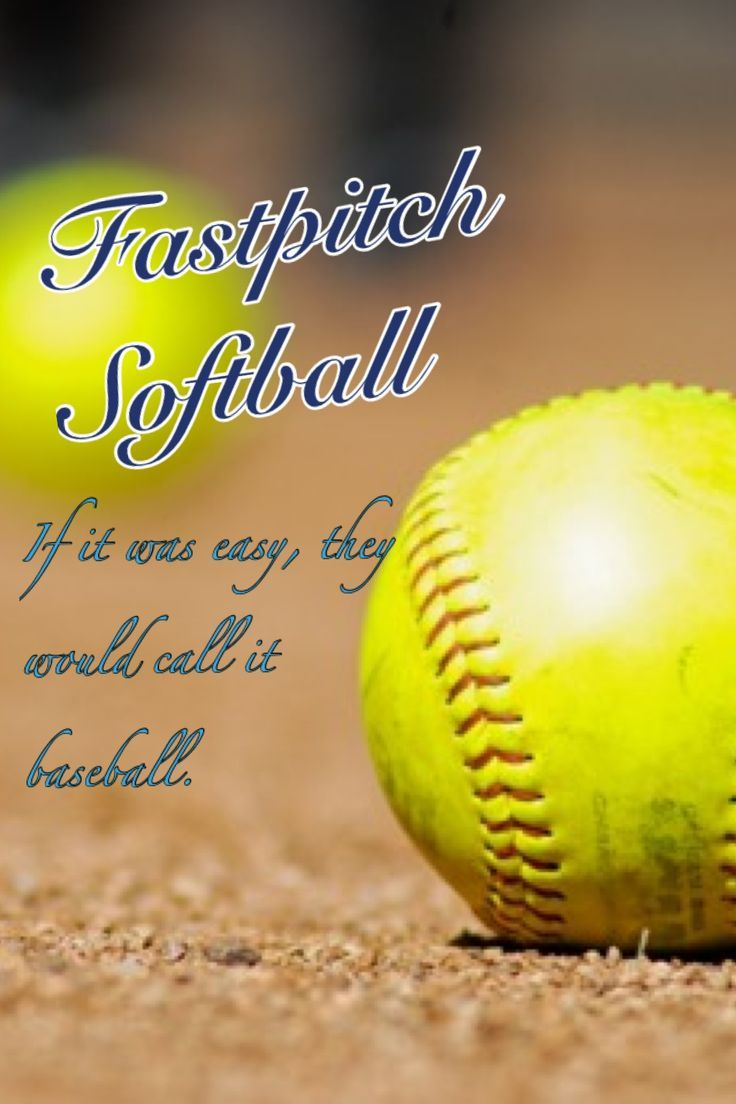 Softball Quotes Fastpitch softball! Softball quotes