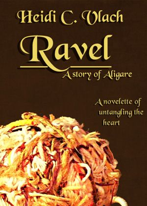 Ravel by Heidi C. Vlach - ebook, Fantasy, anthropomorphic, romance, romantic friendship, secondary world, ePub, MOBI, PDF