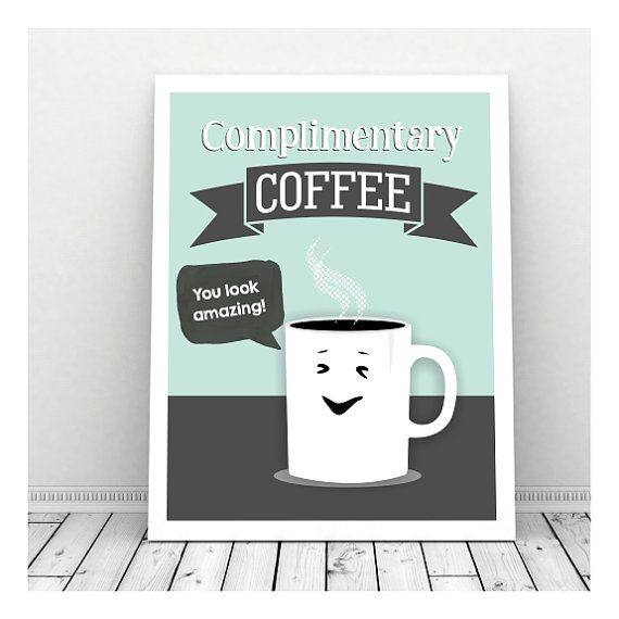 Funny Kitchen Art Funny Wedding Sign Instant Download Tea: Complimentary Coffee Art Print